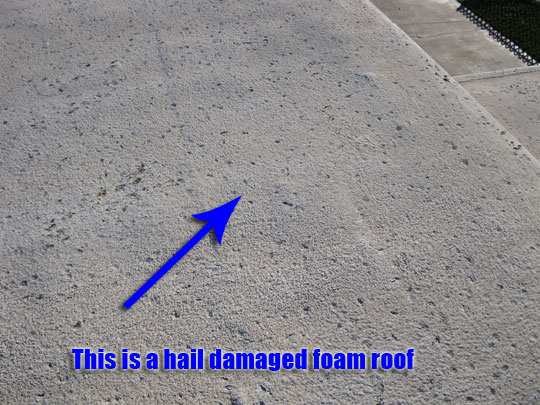Hail damaged foam Roof